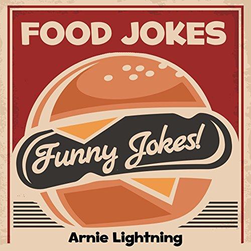 Arnie Lightning - Food Jokes!: 50 Funny Food Jokes for Kids w/ Colorful Illustrations (Funny Jokes for Kids)