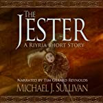The Jester: A Riyria Short Story (       UNABRIDGED) by Michael J. Sullivan Narrated by Tim Reynolds