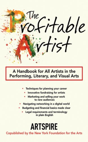 Download The Profitable Artist: A Handbook for All Artists in the Performing, Literary, and Visual Arts