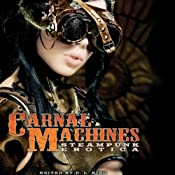 Carnal Machines: Steampunk Erotica | [D. L. King]