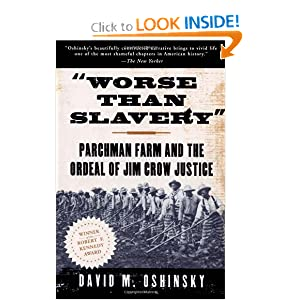 Worse than Slavery: Parchman Farm and the Ordeal of Jim Crow Justice by David M. Oshinsky