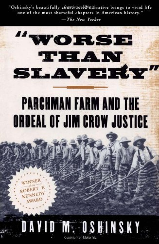 Worse than Slavery: Parchman Farm and the Ordeal of Jim...