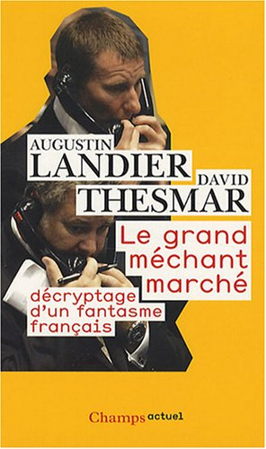 Le Grand Méchant Marché : Décryptage d'un fantasme français