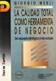 img - for Calidad Total Como Herramienta de Negocio (Spanish Edition) book / textbook / text book