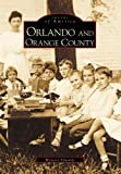 Orlando and Orange County (Images of America)