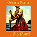 Queen of Swords (       UNABRIDGED) by Sara Donati Narrated by Kate Reading
