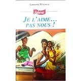 Je l'aime ... Pas nous (French Edition)