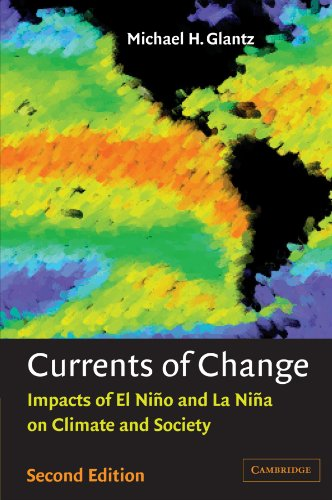 Currents of Change 2nd Edition Paperback: Impacts of El Nino and La Nina on Climate and Society