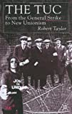 The Tuc: From the General Strike to New Unionism (0333930665) by Taylor, Robert