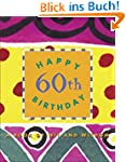 Happy 60 Birthday: A Book of Wit and...