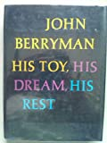 His Toy, His Dream, His Past : 308 Dream Songs by Berryman, John