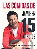 Las comidas de Jamie Oliver en 15 minutos (GASTRONOMÍA Y COCINA)