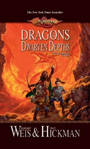 Dragons of the Dwarven Depths: Lost Chronicles, Volume One (Dragonlance: The Lost Chornicles) by Margaret Weis, Tracy Hickman