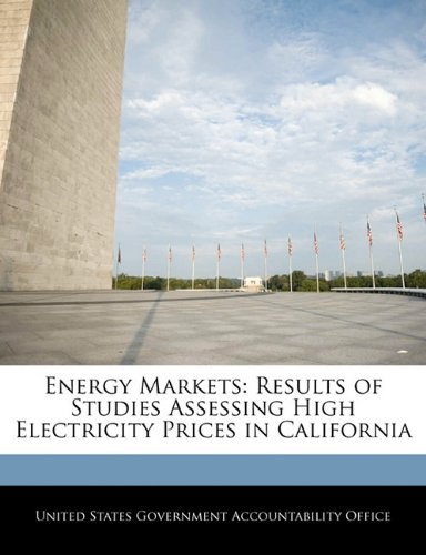 Energy Markets: Results of Studies Assessing High Electricity Prices in California