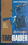 Battlecry Book (Timeraider, No. 2) (0373636059) by John Barnes