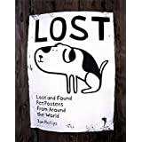 Lost: Lost and Found Pet Posters from Around the World ~ Ian Phillips