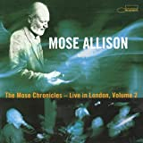 Mose Allison Mose Chronicles Volume 2 - Live In London