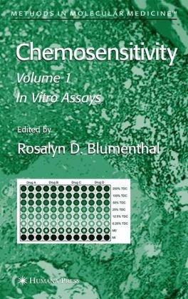 Chemosensitivity: Volume I: In Vitro Assays (Methods In Molecular Medicine)