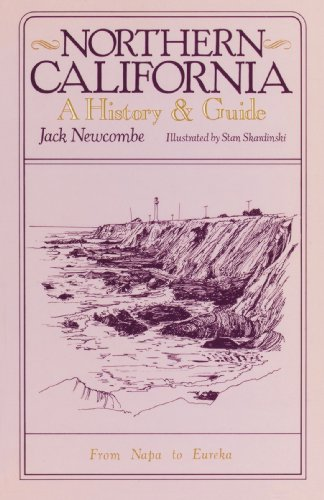 Northern California: A History and Guide - From Napa to Eureka