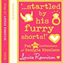 Confessions of Georgia Nicolson (7): '...startled by his furry shorts!' Audiobook by Louise Rennison Narrated by Louise Rennison