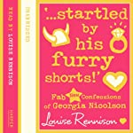 Confessions of Georgia Nicolson (7): '...startled by his furry shorts!' (       UNABRIDGED) by Louise Rennison Narrated by Louise Rennison