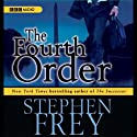 The Fourth Order (       UNABRIDGED) by Stephen Frey Narrated by Holter Graham