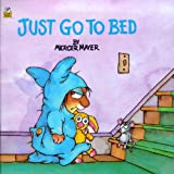 Just Go To Bed (Turtleback School & Library Binding Edition) (Mercer Mayer's Little Critter (Pb))