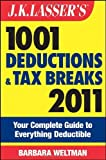 img - for J.K. Lasser's 1001 Deductions and Tax Breaks 2011: Your Complete Guide to Everything Deductible by Barbara Weltman (2010-11-09) book / textbook / text book