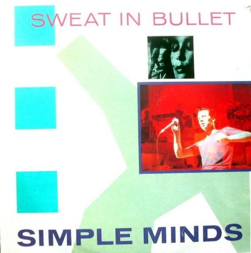 Simple Minds - Sweat In Bullet - Zortam Music