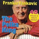The Polka King: 48 Polka and Waltz Medley Songs