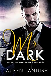 Mr. Dark: An Alpha Billionaire Romance