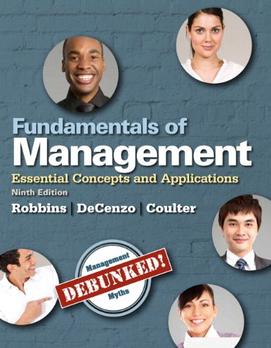 Fundamentals of Management: Essential Concepts and Applications (9th Edition), by Stephen P. Robbins, David A. De Cenzo, Mary A. Coulter