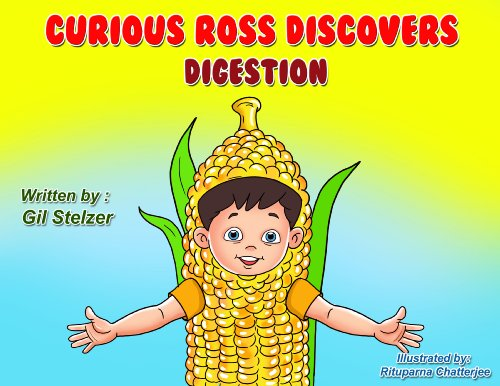 Children's book: Curious Ross discovers Digestion (Educational science while you play children's book collection, ages 4-9) PDF