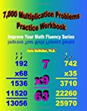 7,000 Multiplication Problems Practice Workbook: Improve Your Math Fluency Series