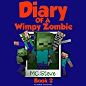 Diary of a Wimpy Zombie, Book 2: An Unofficial Minecraft Book Audiobook by MC Steve Narrated by MC Steve