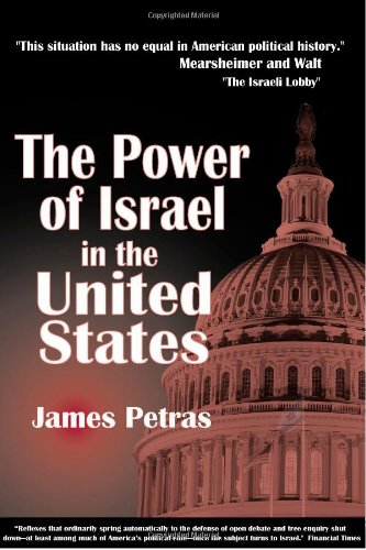 The Power of Israel in the United States: James F. Petras: 9780932863515: Amazon.com: Books