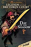 Pirates of the Caribbean: Legends of the Brethren Court: Day of the Shadow (Pirates of the Caribbean: Jack Sparrow)