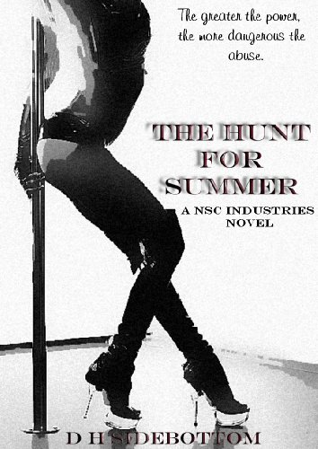 The Hunt for Summer (NSC Industries) by D H Sidebottom