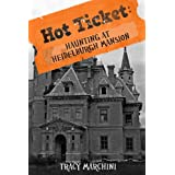 Haunting At Heidelburgh Mansion (A Hot Ticket Short Story) ~ Tracy Marchini