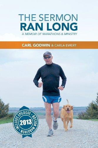 The Sermon Ran Long: A Memoir of Marathons and Ministry