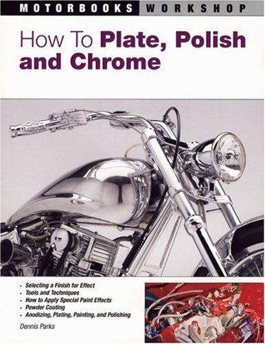 How To Plate, Polish, and Chrome (Motorbooks Workshop)