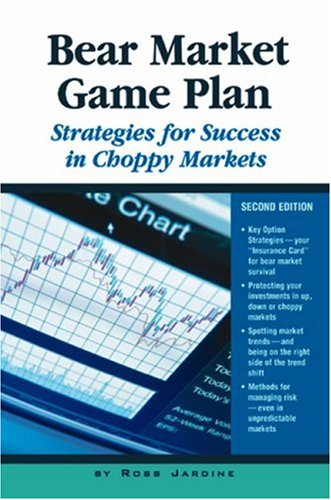Bear Market Game Plan: Strategies for Success in Choppy Markets, 2nd Edition PDF