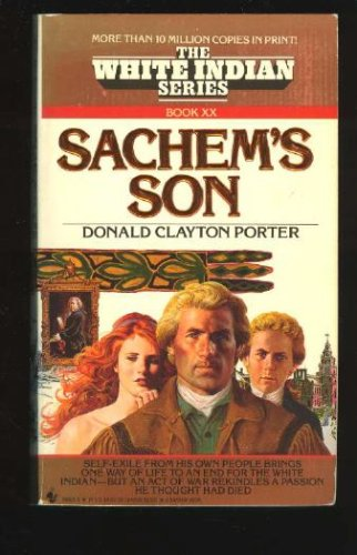 Sachem's Son (White Indian), Donald C. Porter
