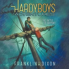 The Battle of Bayport: Hardy Boys Adventures, Book 6 Audiobook by Franklin W. Dixon Narrated by Tim Gregory