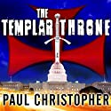 The Templar Throne (       UNABRIDGED) by Paul Christopher Narrated by Paul Boehmer