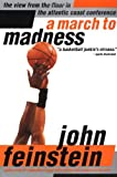 A March to Madness: A View from the Floor in the Atlantic Coast Conference (0316277126) by Feinstein, John