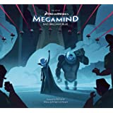 The Art of Megamind: Bad, Brillian, Bluepar Richard von Busak