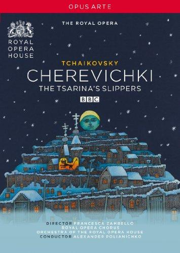 TCHAIKOVSKY, P.I.: Cherevichki (Royal Opera House, 2009)