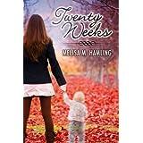 Twenty Weeksby Melisa M Hamling