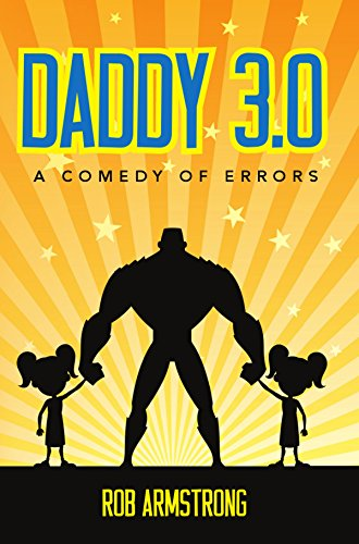 Daddy 3.0: A Comedy Of Errors by Rob Armstrong ebook deal